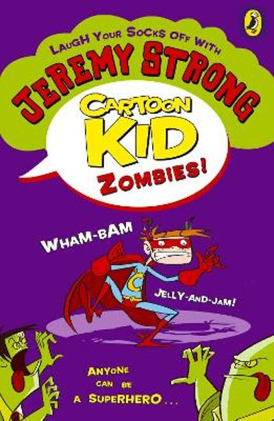 Cartoon Kid - Zombies! - Jeremy Strong
