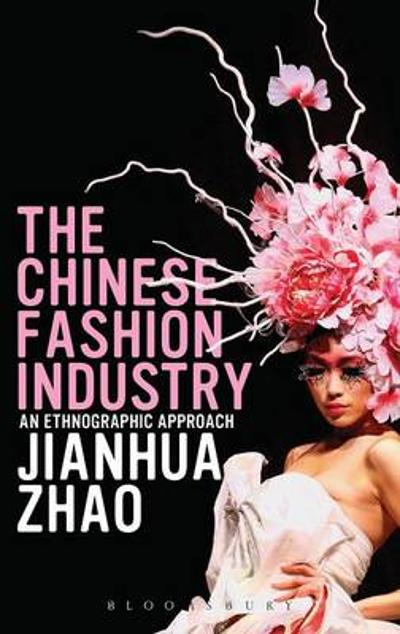 The Chinese Fashion Industry - Jianhua Zhao