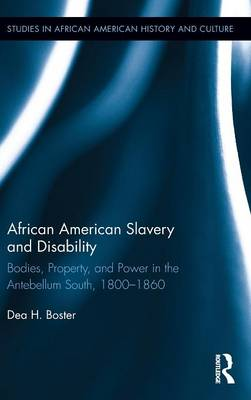 African American Slavery and Disability - Boster, Dea Hadley