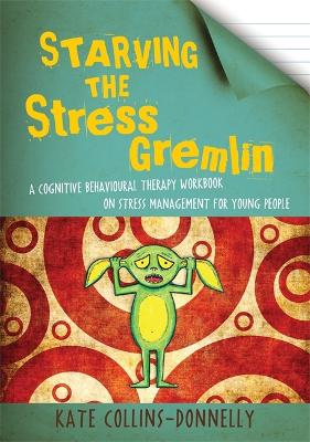 Starving the Stress Gremlin - Kate Collins-Donnelly