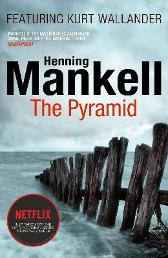 The Pyramid - Henning Mankell Ebba Segerberg Laurie Thompson