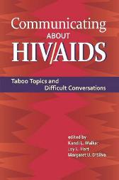 Communicating About HIV/AIDS - Kandi L. Walker Joy L. Hart Margaret U. D'Silva