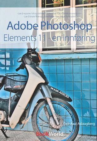 Adobe Photoshop Elements 11 - Geir Juul Aslaugberg