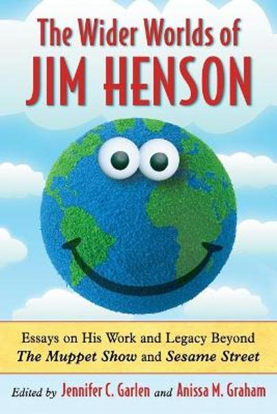 The Wider Worlds of Jim Henson - Jennifer C. Garlen