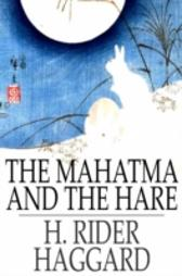 Mahatma and the Hare - H. Rider Haggard H. Rider Haggard