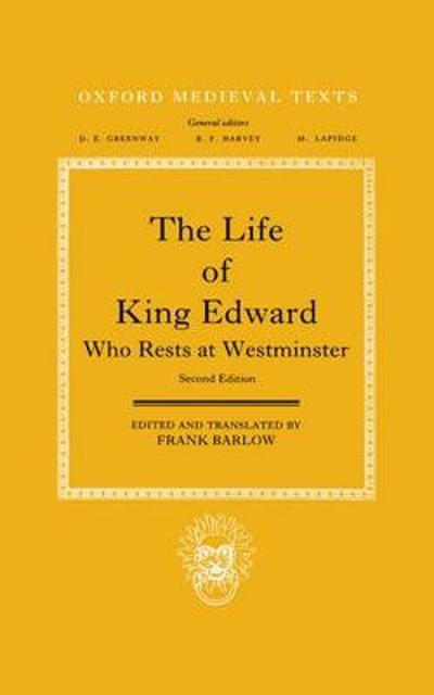 The Life of King Edward who rests at Westminster - Frank Barlow