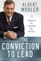 Conviction to Lead, The - Albert Mohler
