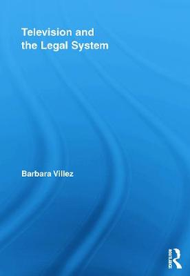 Television and the Legal System - Barbara Villez