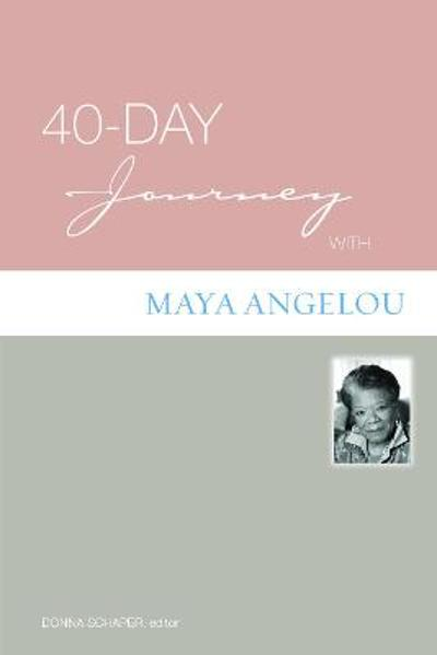 40-Day Journey with Maya Angelou - Henry F. French