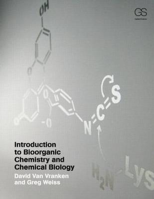 Introduction to Bioorganic Chemistry and Chemical Biology - Van Vranken, David L.