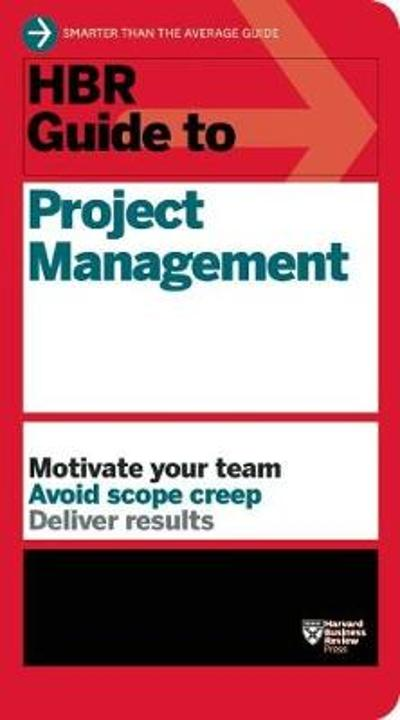 HBR Guide to Project Management (HBR Guide Series) - Harvard Business Review