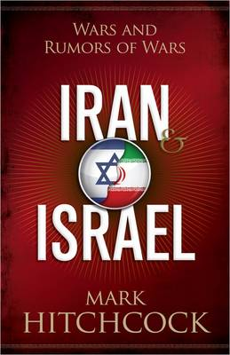 Iran and Israel - Mark Hitchcock