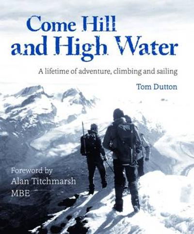 Come Hill and High Water - Tom Dutton