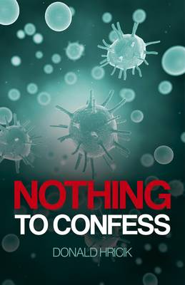 Nothing to Confess - Donald E. Hricik