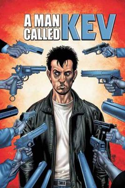 A Man Called Kev - Garth Ennis