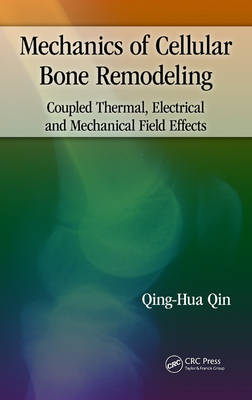 Mechanics of Cellular Bone Remodeling - Qing-Hua Qin