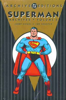 Superman - Archives, Vol 05 - Jerry Siegel