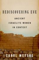 Rediscovering Eve:Ancient Israelite Women in Context  - Carol Meyers