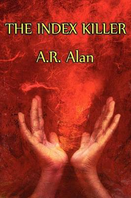 The Index Killer - A R Alan