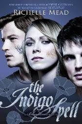 Bloodlines: The Indigo Spell (book 3) - Richelle Mead