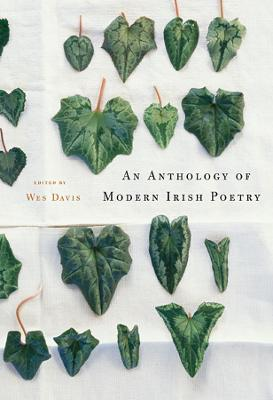An Anthology of Modern Irish Poetry - Wes Davis
