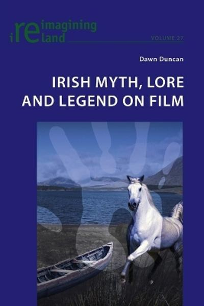 Irish Myth, Lore and Legend on Film - Dawn Duncan