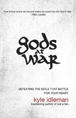 Gods at War - Kyle Idleman