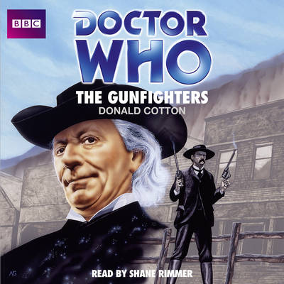 Doctor Who: The Gunfighters - Donald Cotton