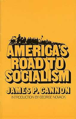 America's Road to Socialism - James P. Cannon