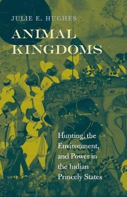 Animal Kingdoms - Hughes, Julie E.