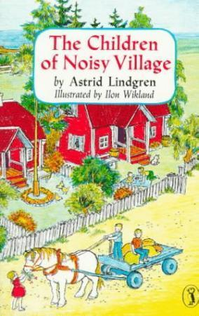 The children of Noisy village - Astrid Lindgren