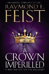 A crown imperilled - Raymond E. Feist