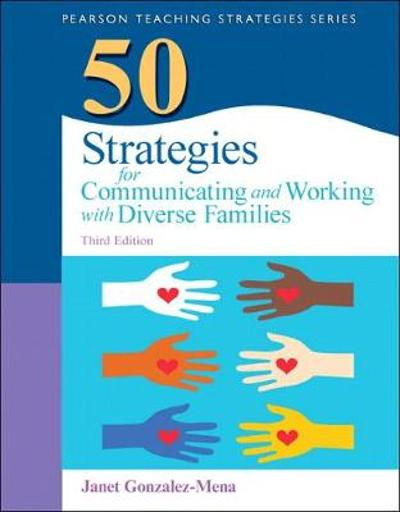 50 Strategies for Communicating and Working with Diverse Families - Janet Gonzalez-Mena
