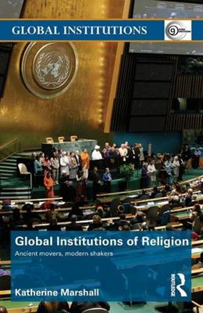 Global Institutions of Religion - Katherine Marshall