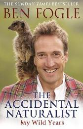 The Accidental Naturalist - Ben Fogle