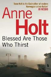 Blessed Are Those Who Thirst - Anne Holt  Anne Bruce