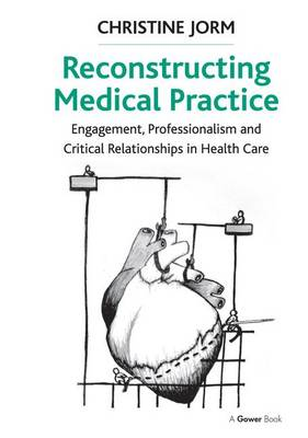 Reconstructing Medical Practice - Christine Jorm