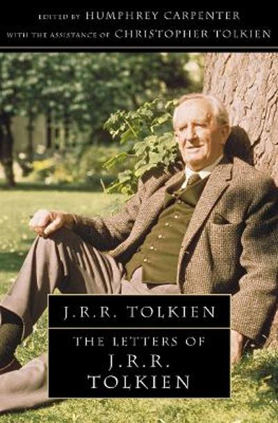 The letters of J.R.R. Tolkien - Humphrey Carpenter