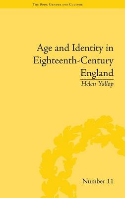 Age and Identity in Eighteenth-Century England - Yallop, Helen