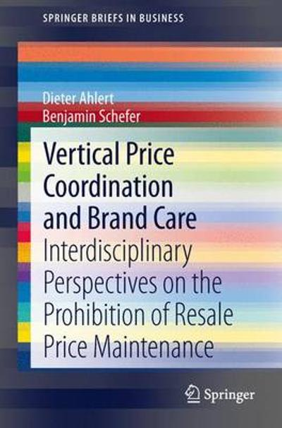 Vertical Price Coordination and Brand Care - Dieter Ahlert