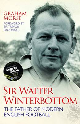 Sir Walter Winterbottom - Graham Morse