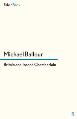 Britain and Joseph Chamberlain - Michael Balfour