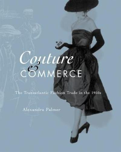 Couture and Commerce - Alexandra Palmer