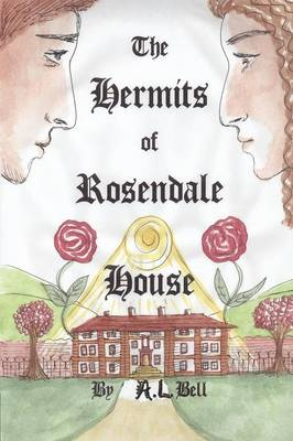 THE Hermits of Rosendale House - A L Bell