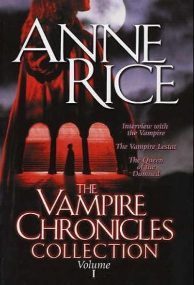The vampire chronicles collection - Anne Rice