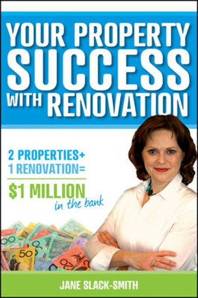 Your Property Success with Renovation - Jane Slack-Smith