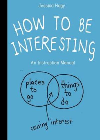 How To Be Interesting - Workman Publishing