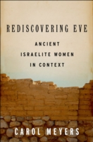 Rediscovering Eve: Ancient Israelite Women in Context  - Carol Meyers