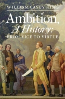 Ambition, A History - William Casey King