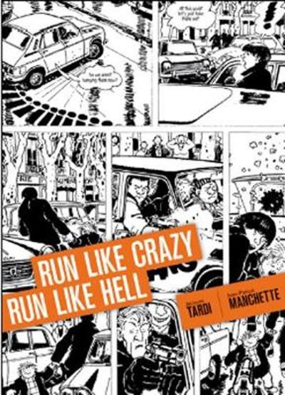 Run Like Crazy Run Like Hell - Jacques Tardi